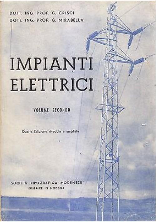 IMPIANTI ELETTRICI volume II Crisci  Mirabella 1952 Società editrice modenese