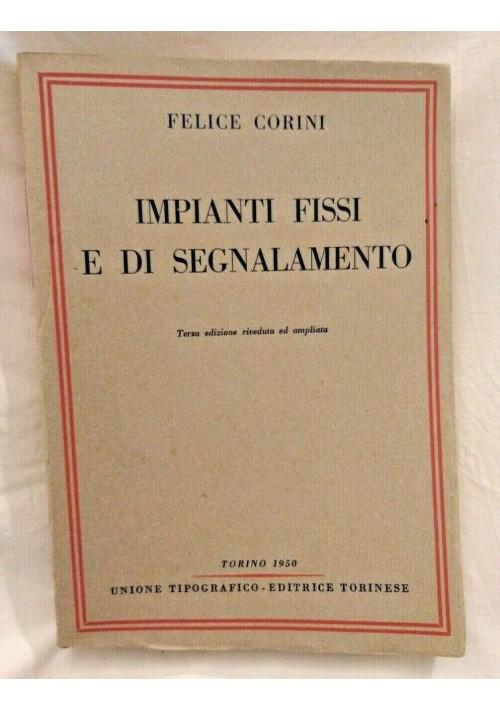 IMPIANTI FISSI E DI SEGNALAMENTO Felice Corini 1950 UTET ferrovie treni stazione