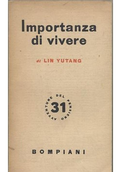IMPORTANZA DI VIVERE di Lin Yutang 1954 Bompiani  Avventure Del Pensiero