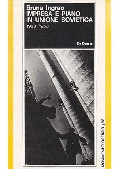 IMPRESA E PIANO IN UNIONE SOVIETICA di Bruna Ingrao - De Donato editore 1975