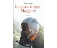 IN BOCCA AL LUPO MAGGIORE racconti di Flavio Babini 2015  Itaca editore