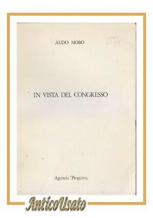 IN VISTA DEL CONGRESSO di Aldo Moro - Agenzia Progetto 1973 libro politica