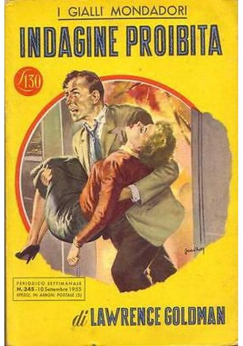 INDAGINE PROIBITA di Lawrence Goldman - Mondadori editore  I edizione 1955