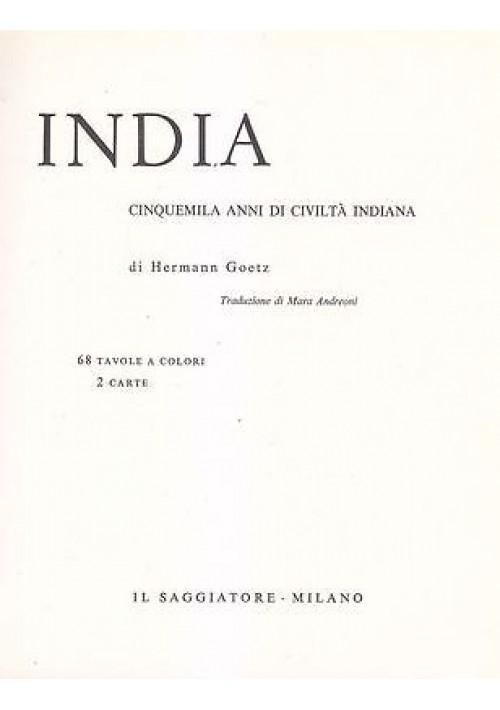 INDIA CINQUEMILA ANNI DI CIVILTà INDIANA di Hermann Goetz 1961 Il Saggiatore