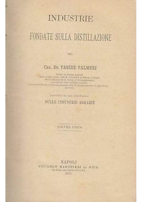 INDUSTRIE FONDATE SULLA DISTILLAZIONE  -  Paride Palmeri