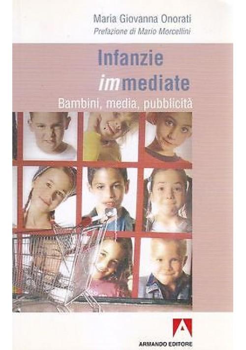 INFANZIE IMMEDIATE bambini media pubblicità Maria Giovanni Onorati 2006 Armando