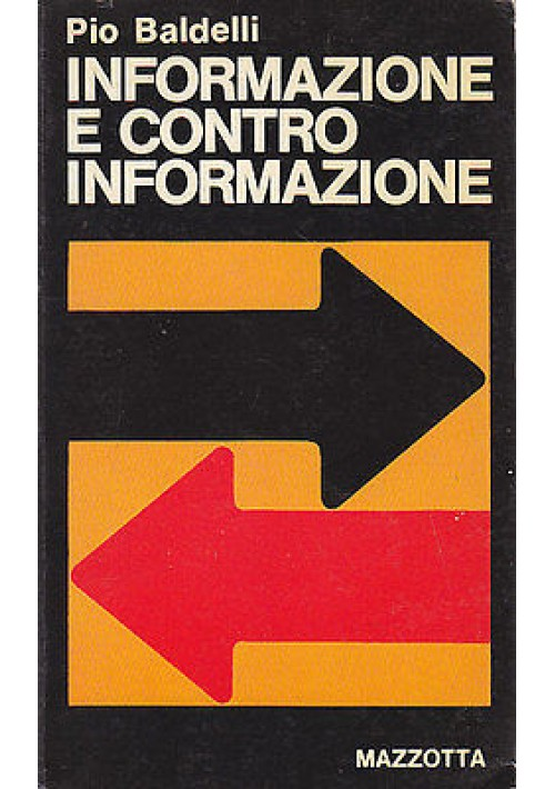 INFORMAZIONE E CONTRO INFORMAZIONE di Pio Baldelli 1977 Mazzotta