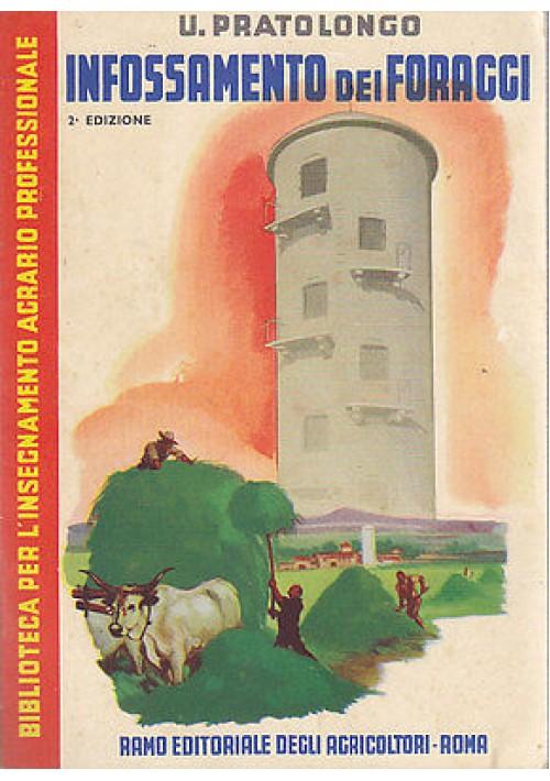 INFOSSAMENTO DEI FORAGGI di U. Pratolongo Ramo Editoriale Degli Agricoltori 1956