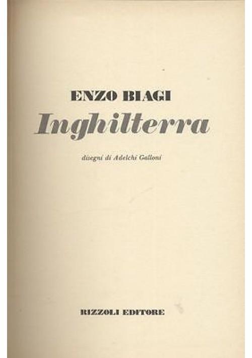 INGHILTERRA - la geografia di Enzo Biagi - Rizzoli I ediz. 1980