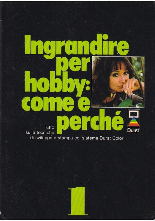 INGRANDIRE PER HOBBY: COME E PERCHÈ 1978 Durst Editore