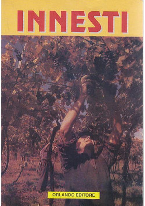 INNESTI - Orlando Editore 1995 - agricoltura alberi giardinaggio piante vegetali