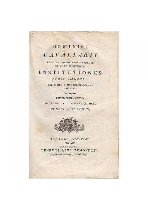 INSTITUTIONES JURIS CANONICI TOMUS II Domenico Cavallari 1786 Remondini Venezia