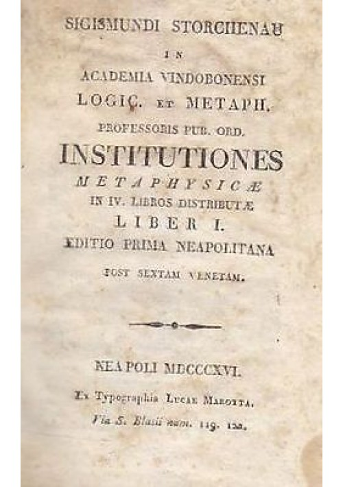 INSTITUTIONES METAPHYSICAE LIBRO I Di Sigismundi Storchenau -Luca Marotta 1816