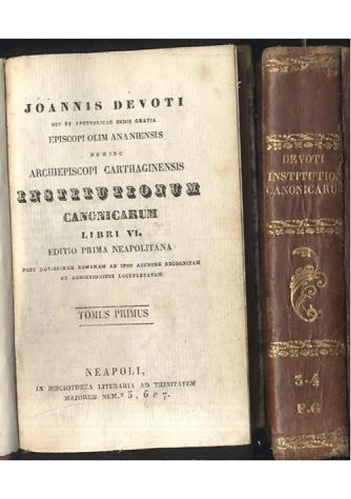 INSTITUTIONUM CANONICARUM LIBRI IV OPERA COMPLETA  di Joannis Devoti 1838