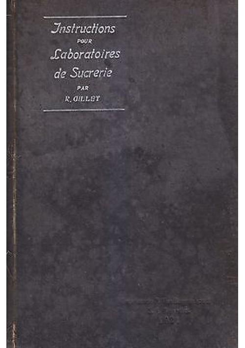 INSTRUCTIONS POUR LABORATOIRES DE SUCRERIE di R. Gillet - Van Buggenhoudd 1921