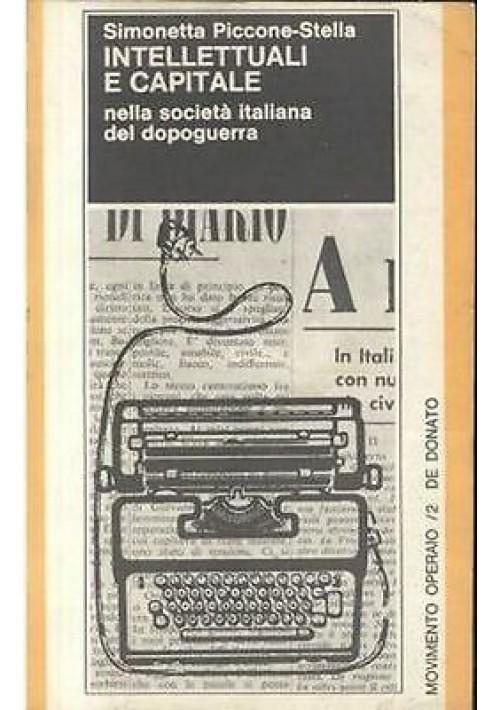 INTELLETTUALI E CAPITALE nella società italiana del dopoguerra - Piccone Stella