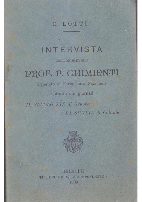 INTERVISTA COLL ONOREVOLE Pietro CHIMIENTI di C Lotti 1903 Brindisi indipendente