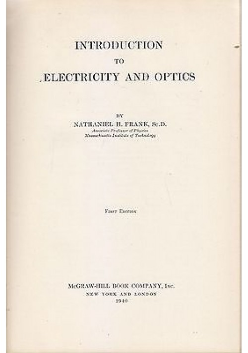 INTRODUCTION TO ELECTRICITY AND OPTICS di N. Frank - McGraw-Hill editore 1940