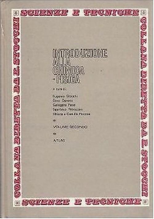 INTRODUZIONE ALLA CHIMICA FISICA Vol.II a cura di Eugenio Stocchi - Atlas 1967