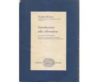 INTRODUZIONE ALLA CIBERNETICA di Norbert Wiener 1953 Edizioni Einaudi