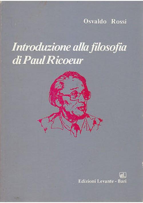 INTRODUZIONE ALLA FILOSOFIA DI PAUL RICOEUR Osvaldo Rossi 1984 Edizioni Levante