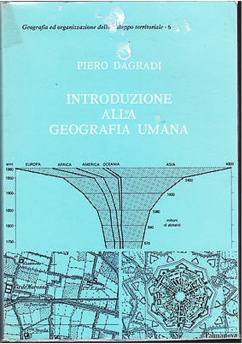 INTRODUZIONE ALLA GEOGRAFIA UMANA di Piero Dagradi - Patron Editore 1982