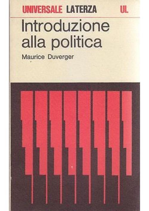 INTRODUZIONE ALLA POLITICA di Maurice Duverger 1973 Laterza