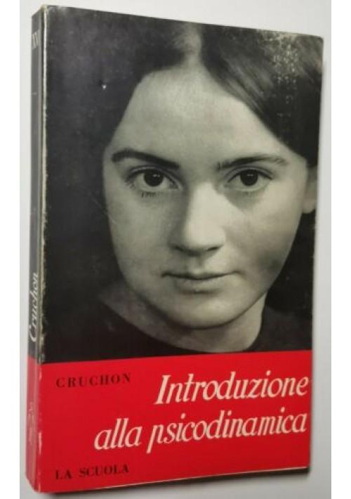 INTRODUZIONE ALLA PSICODINAMICA di Georges Cruchon 1965 la Scuola