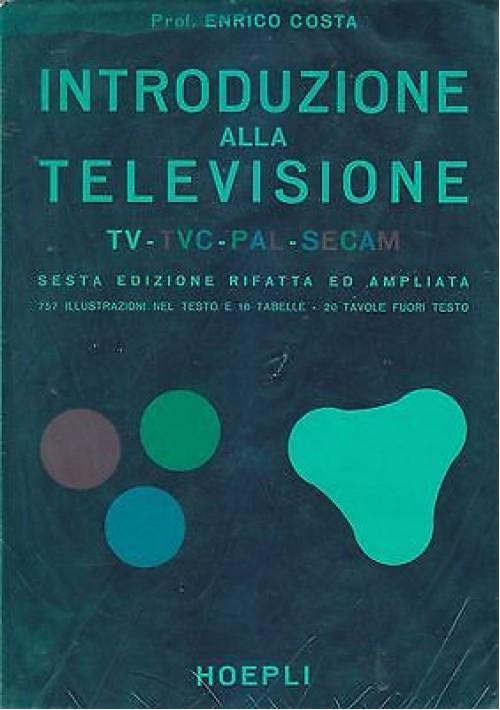 INTRODUZIONE ALLA TELEVISIONE di Enrico Costa 1971   Ulrico Hoepli