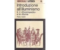 INTRODUZIONE ALL'ILLUMINISMO Vol II ENCICLOPEDIA E LE RIFORME 1980 Paolo Casini