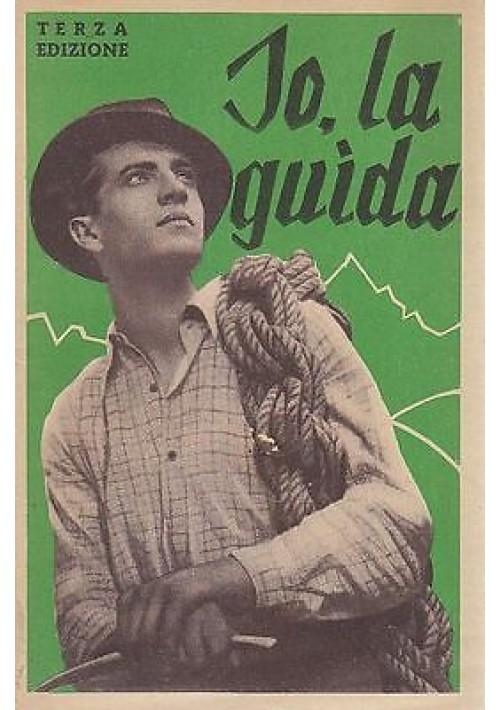 IO, LA GUIDA manuale di guida junioristica. 1944 Editrice AVE