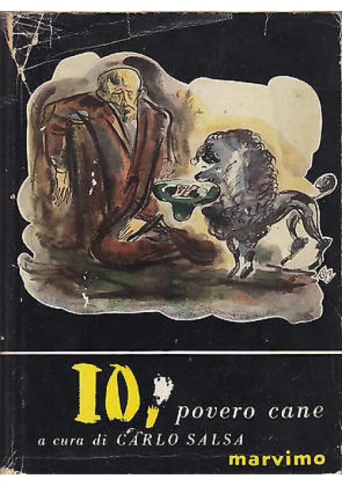 IO POVERO CANE cura Carlo Salsadi 1954 Marvino Editore cani randagi lega difesa