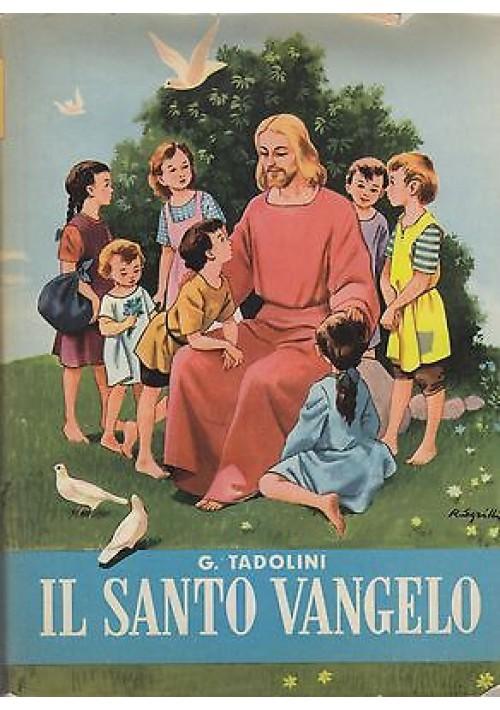 IO TI NARRO IL SANTO VANGELO di Grazia Tadolini 1957 Capitol I edizione SGRILLI