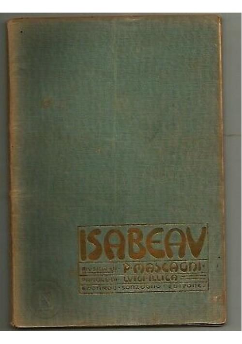 ISABEAU di Pietro Mascagni Libretto di Luigi Illica - Sonzogno dopo il 1910
