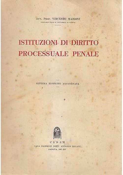 ISTITUZIONI DI DIRITTO PROCESSUALE PENALE Vincenzo Manzini 1937 CEDAM Editore
