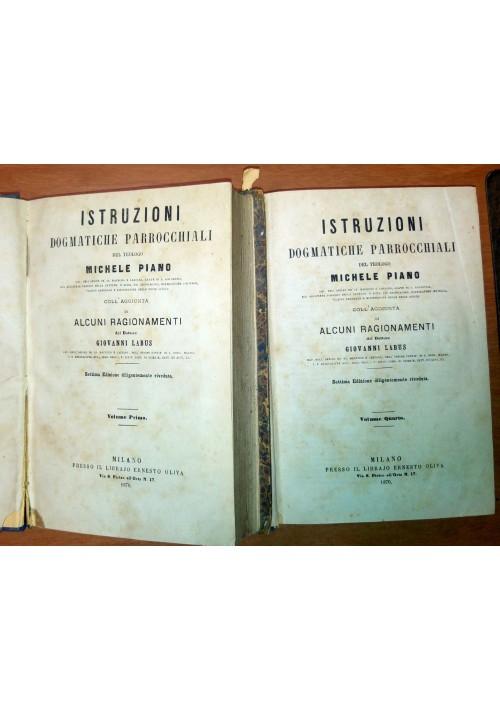 ISTRUZIONI DOGMATICHE PARROCCHIALI Michele Piano 6 tomi in 2 volumi 1870 Oliva