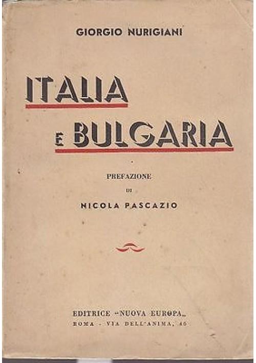 ITALIA E BULGARIA di Giorgio Nurigani - Nuova Europa editore 1934 - fascismo
