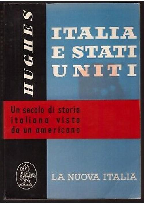 ITALIA E STATI UNITI un secolo di storia H. Stuart Hughes 1956 La Nuova Italia