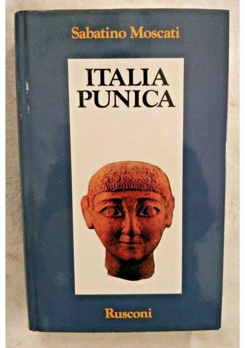 ITALIA PUNICA di Sabatino Moscati 1986 Rusconi libro usato archeologia