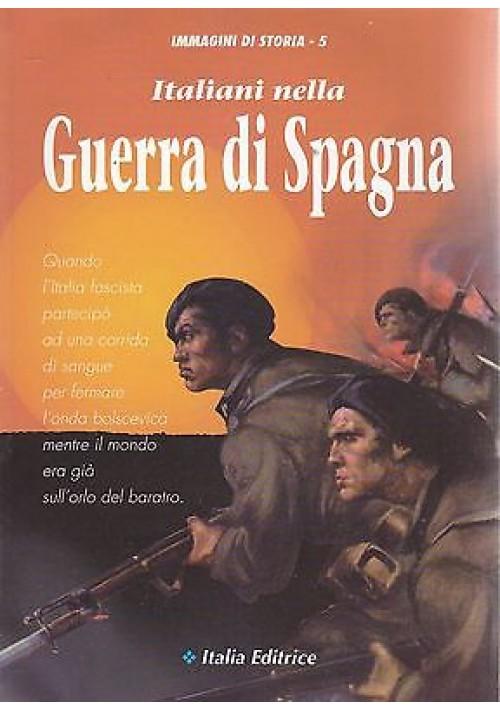 ITALIANI NELLA GUERRA DI SPAGNA  Italia Editrice 1994  immagini di storia n.5