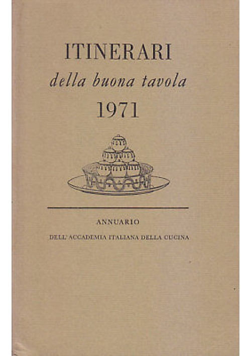 ITINERARI DELLA BUONA TAVOLA 1971 Annuario accademia italiana di cucina