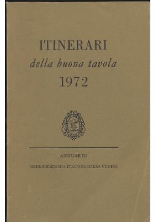 ITINERARI DELLA BUONA TAVOLA 1972 Annuario accademia italiana di cucina