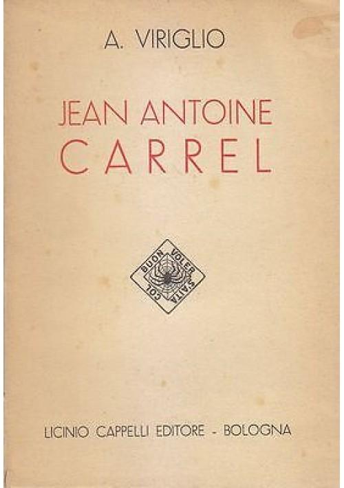 JEAN ANTOINE CARREL di Attilio Virgilio ALPINISMO 1956  Licinio Cappelli Editore