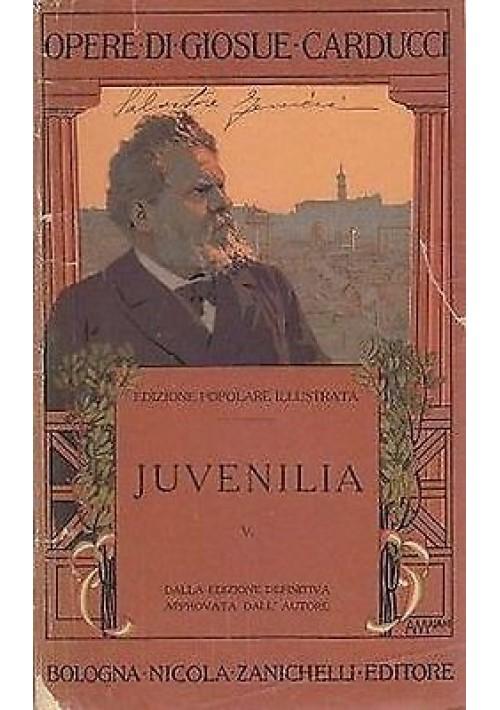 JUVENILIA di Gosuè Carducci edizione popolare illustrata in 5 volumi 1909