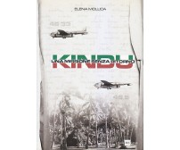 KINDU UNA MISSIONE SENZA RITORNO di Elena Mollica 2008 Herald editore *