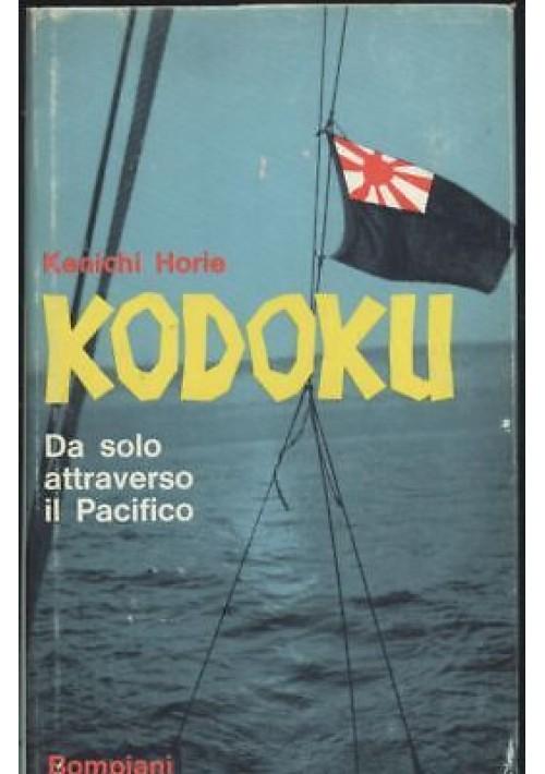KODOKU da solo attraverso il Pacifico di Kenichi Horie 1965 Bompiani