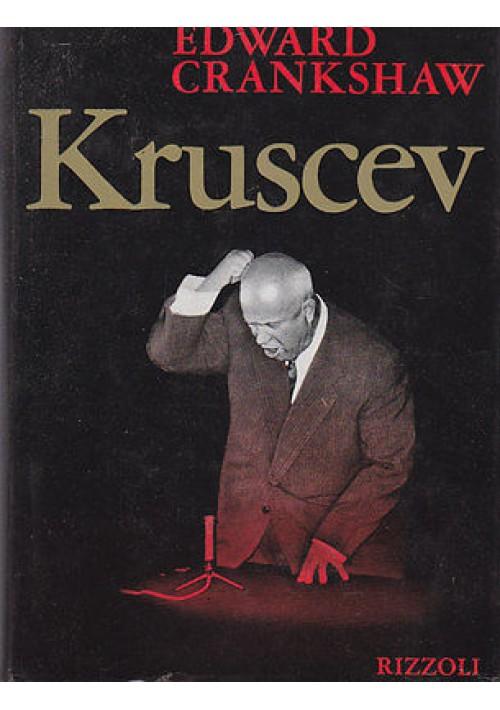 KRUSCEV di Edward Crankshaw  1968  Rizzoli Editore