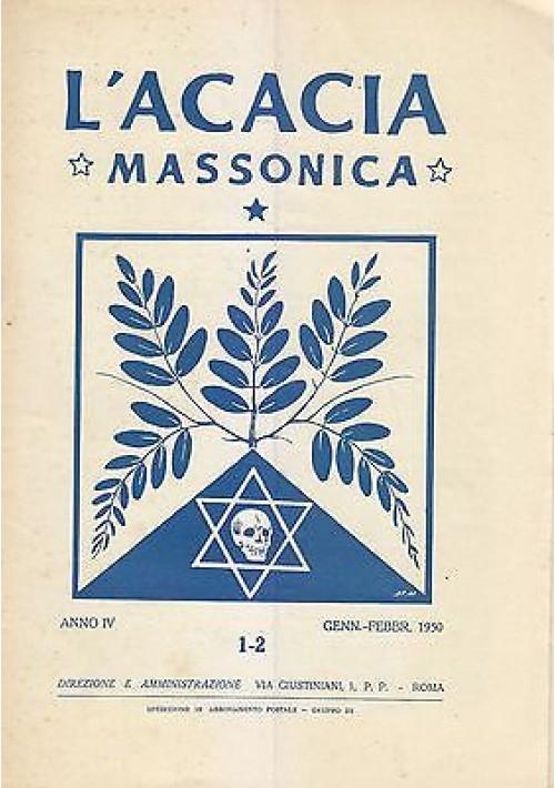 L ACACIA MASSONICA rivista mensile illustrata Anno IV n. 1 e 2 gen feb 1950