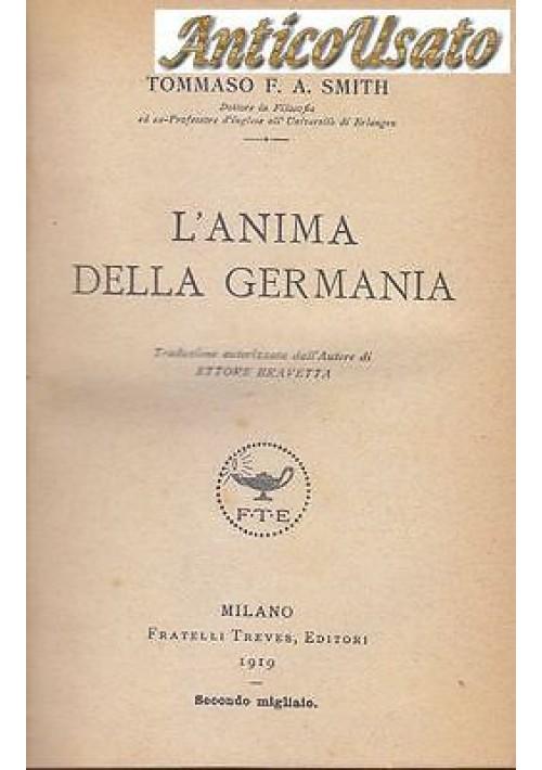 L ANIMA DELLA GERMANIA di Tommaso F.A. Smith 1919 Fratelli Treves Editori