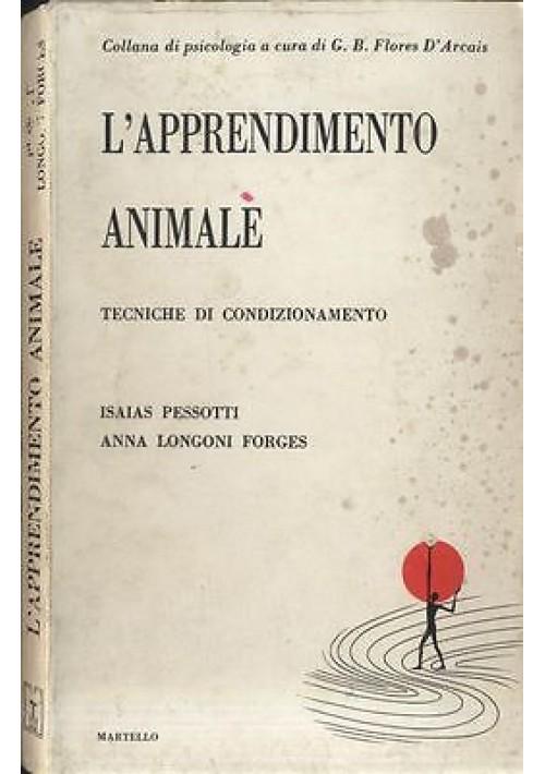 L'APPRENDIMENTO ANIMALE di Isaias Pessotti e Anna Longoni Forges - Martello editore 1973